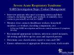 severe acute respiratory syndrome sars investigation steps contact management