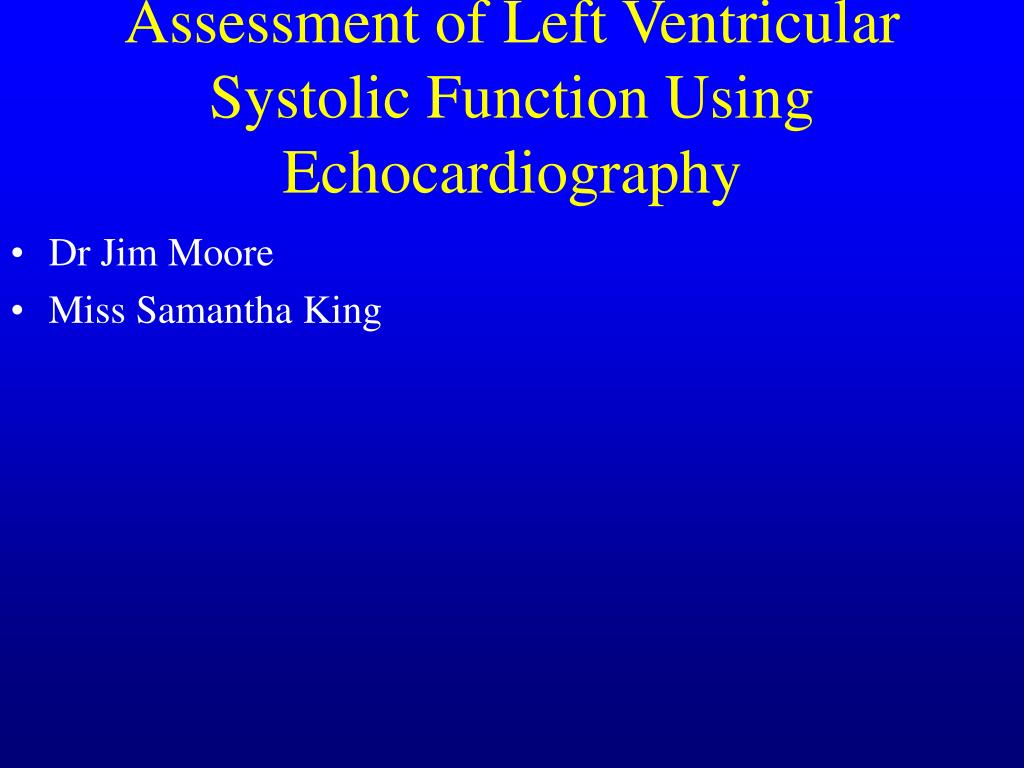 assessment of left ventricular systolic function using echocardiography l.