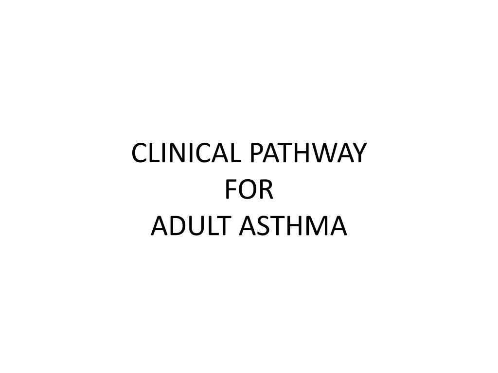 clinical pathway for adult asthma l.
