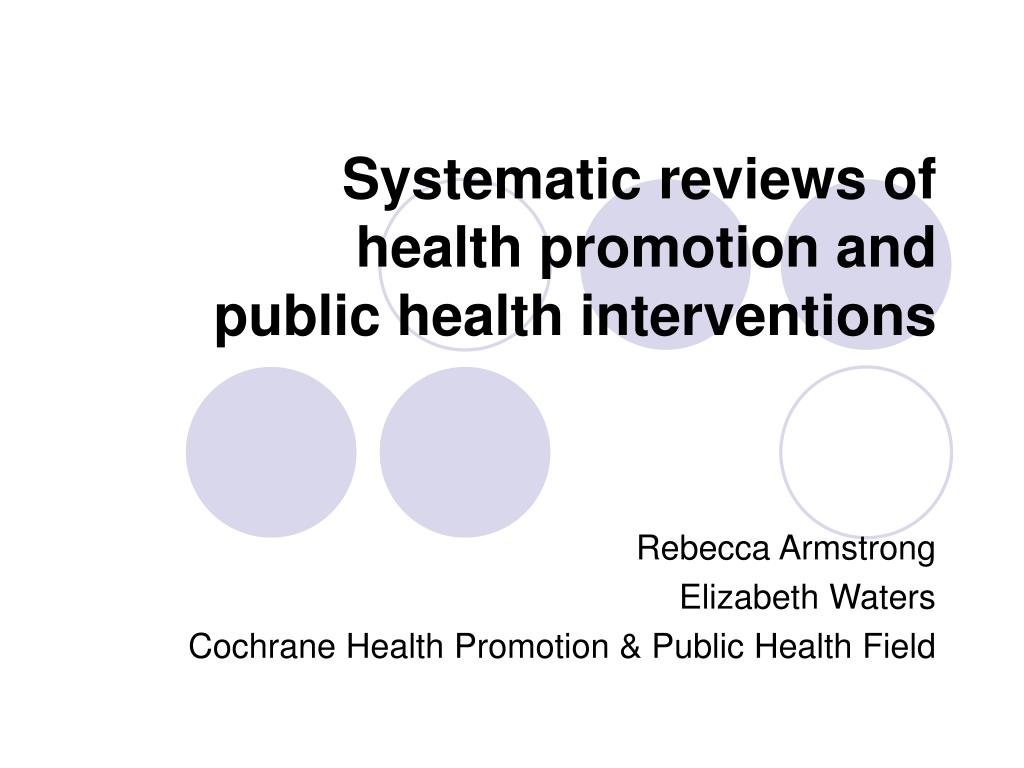 systematic reviews of health promotion and public health interventions l.
