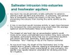 saltwater intrusion into estuaries and freshwater aquifers