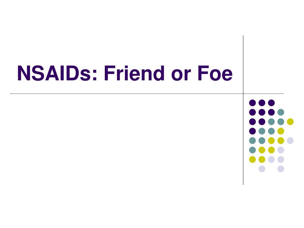 nsaids friend or foe l.