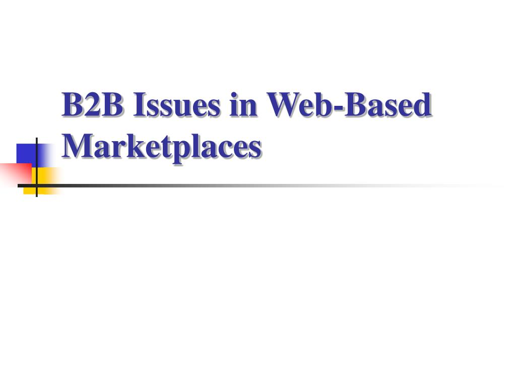 b2b issues in web based marketplaces l.