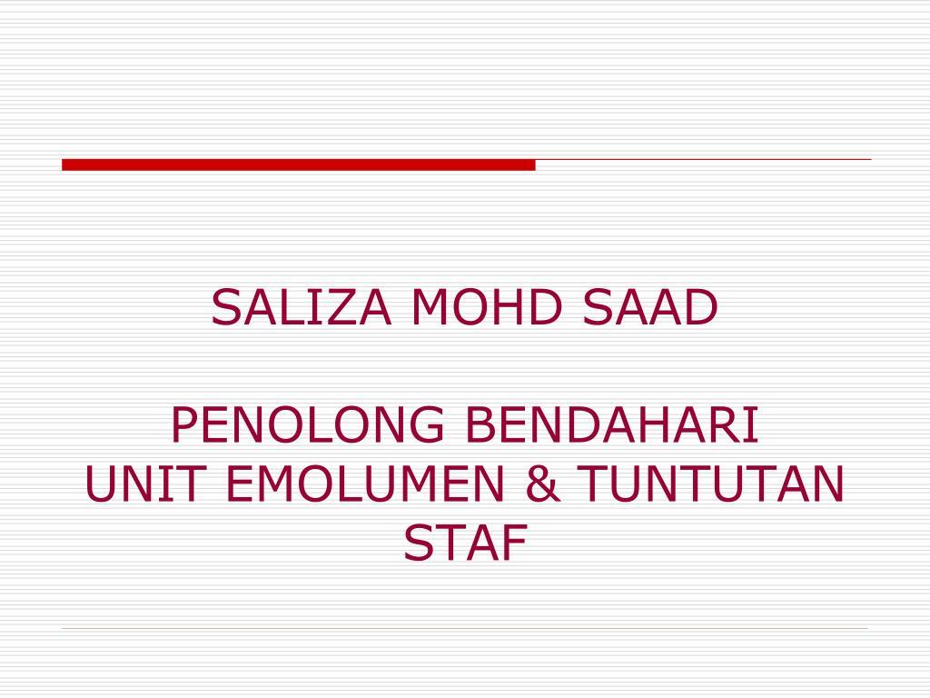 saliza mohd saad penolong bendahari unit emolumen tuntutan staf l.