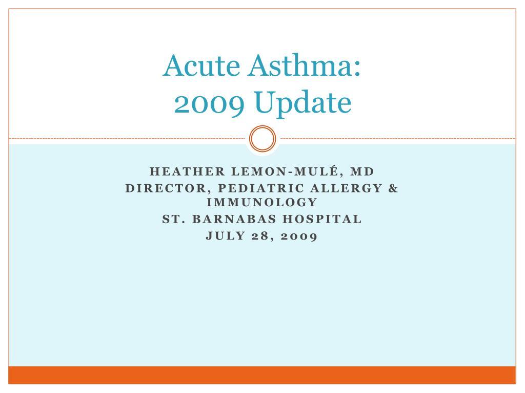 acute asthma 2009 update l.
