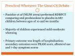 preschool wheezers the great cs debate