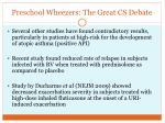preschool wheezers the great cs debate37
