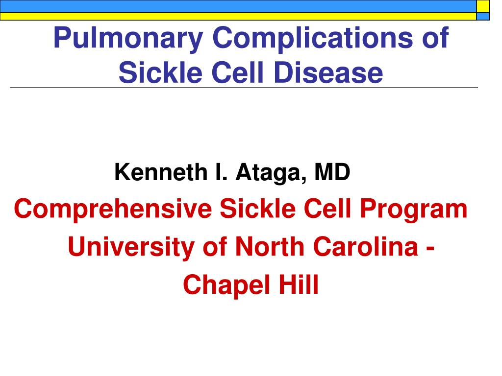 pulmonary complications of sickle cell disease l.