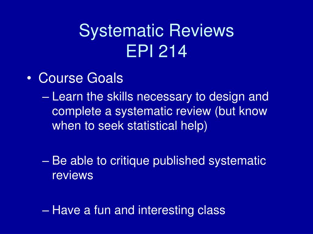 systematic reviews epi 214 l.
