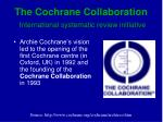 the cochrane collaboration international systematic review initiative