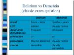 delirium vs dementia classic exam question