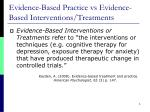 evidence based practice vs evidence based interventions treatments