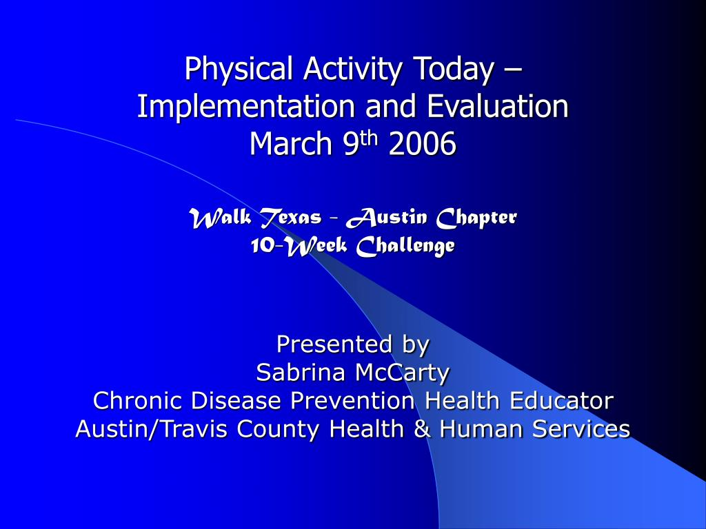 physical activity today implementation and evaluation march 9 th 2006 l.