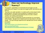 how can technology improve fluency