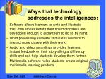 ways that technology addresses the intelligences