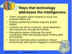 ways that technology addresses the intelligences10