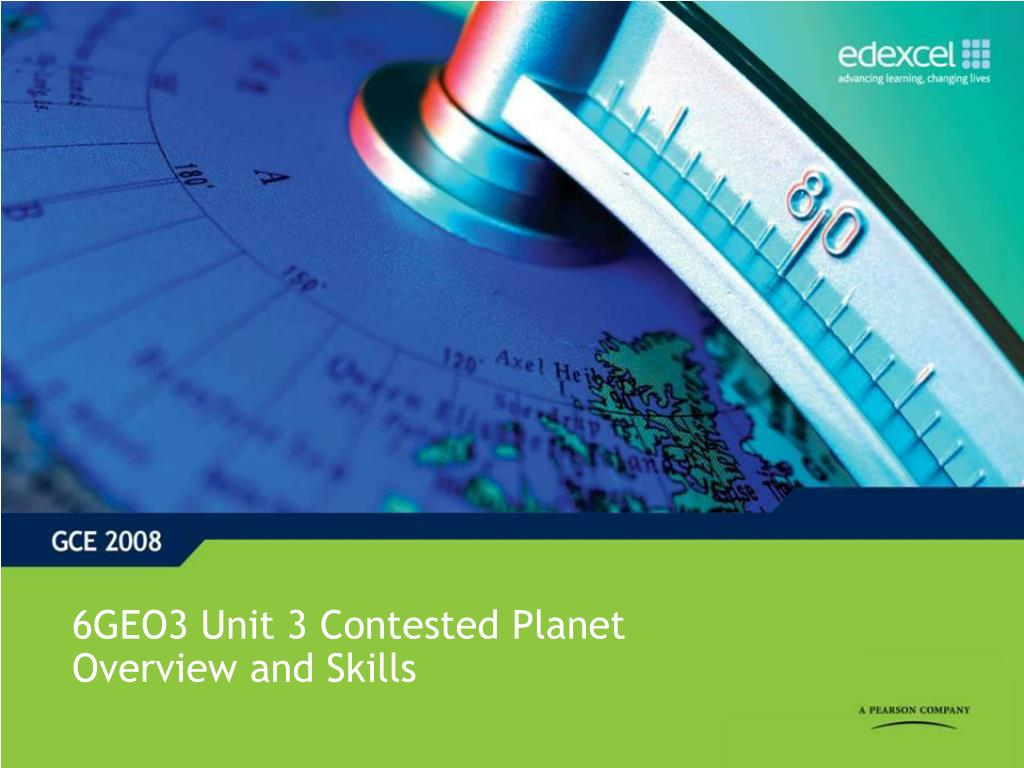 6geo3 unit 3 contested planet overview and skills l.