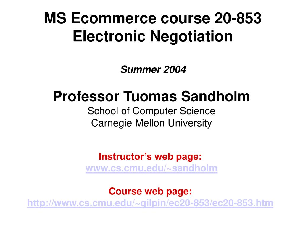 ms ecommerce course 20 853 electronic negotiation summer 2004 l.