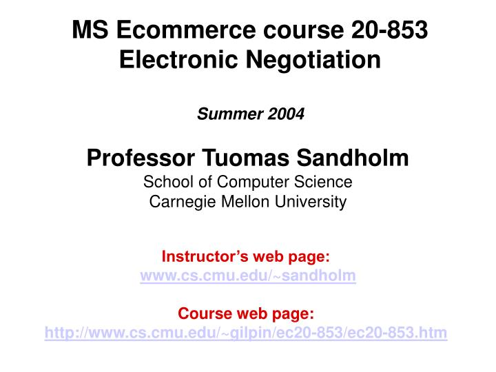 ms ecommerce course 20 853 electronic negotiation summer 2004 n.