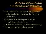 signs of inadequate academic self reliance