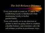 the self reliance dilemma