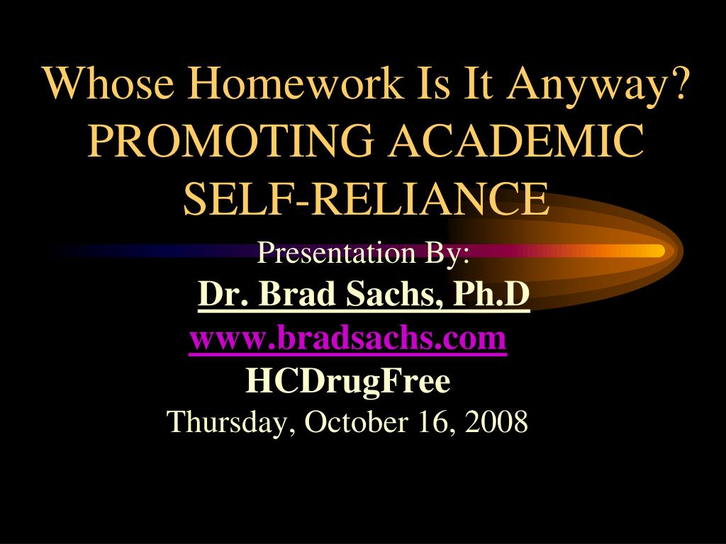 whose homework is it anyway promoting academic self reliance l.