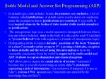 stable model and answer set programming asp