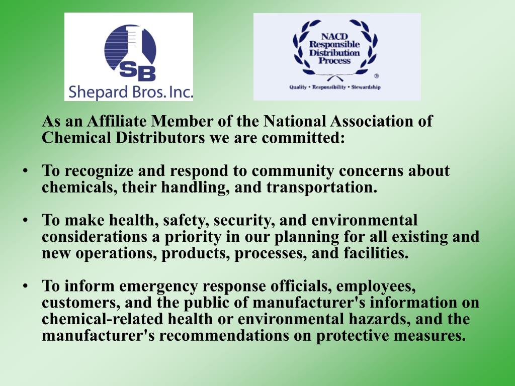 As an Affiliate Member of the National Association of Chemical Distributors we are committed: