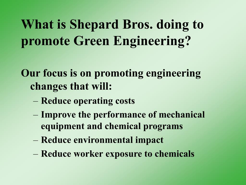 What is Shepard Bros. doing to promote Green Engineering?