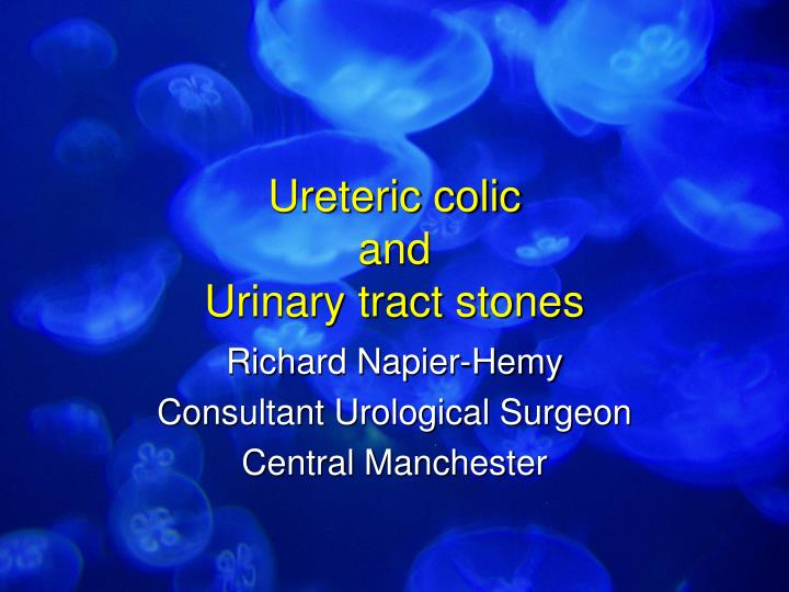 ureteric colic and urinary tract stones n.