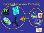 opportunities for joint purchasing