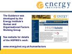 the guidance was developed by the energy institute s human and organisational factors working group