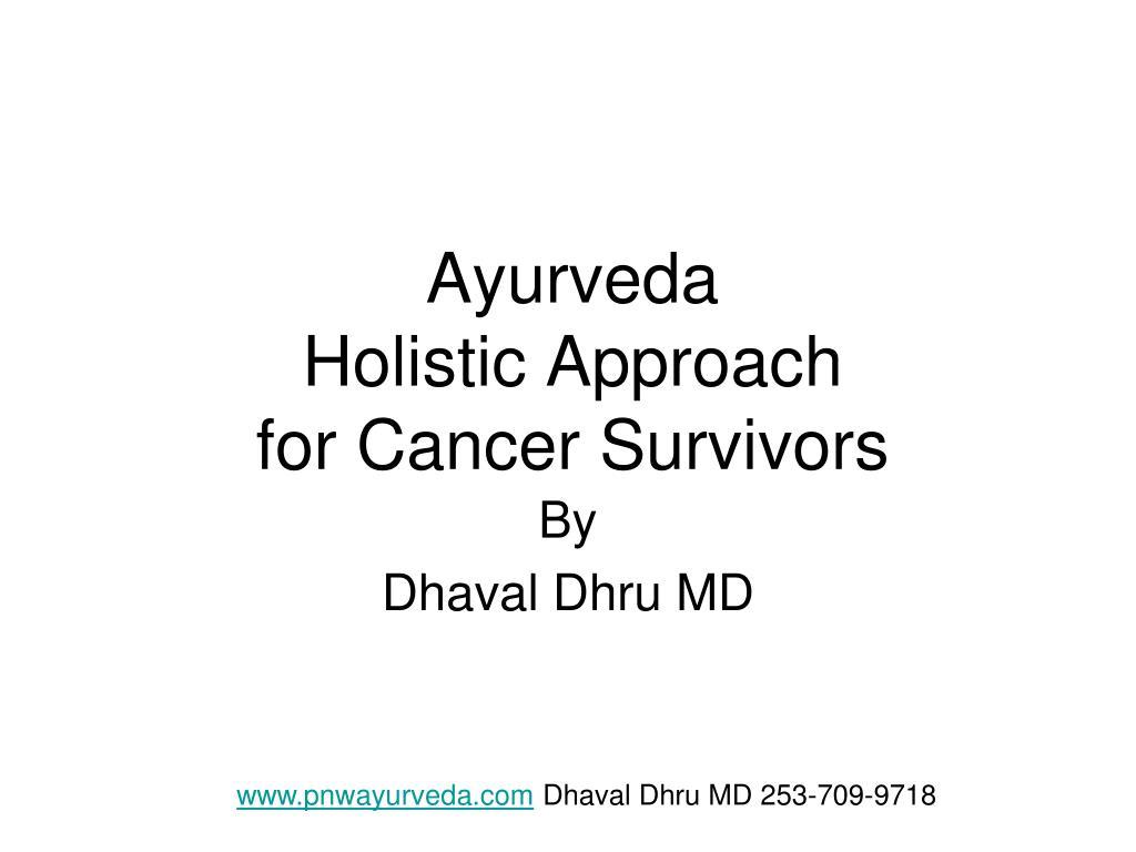 ayurveda holistic approach for cancer survivors l.