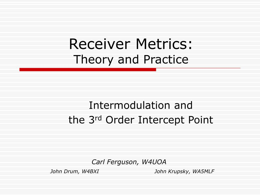 receiver metrics theory and practice l.