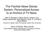 the f schl r news stories system personalised access to an archive of tv news
