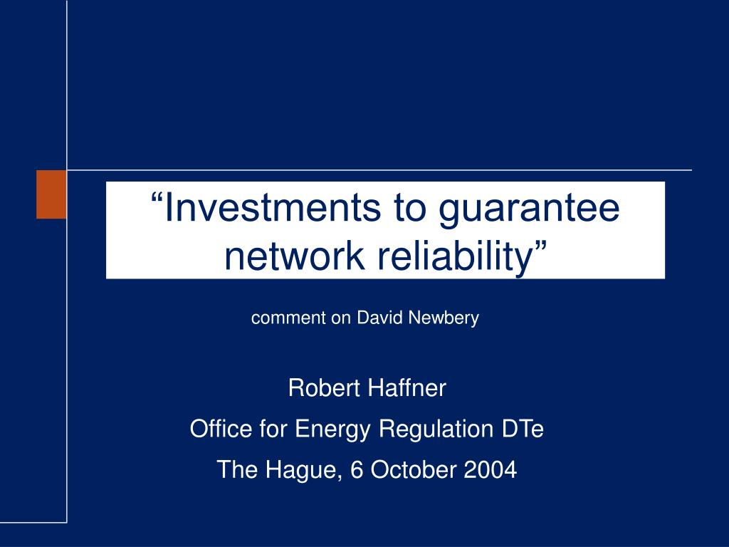 investments to guarantee network reliability l.