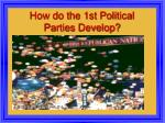 how do the 1st political parties develop