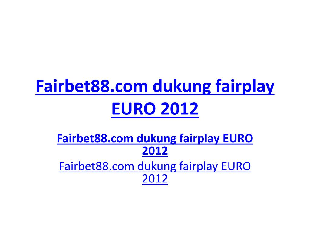 fairbet88 com dukung fairplay euro 2012 l.