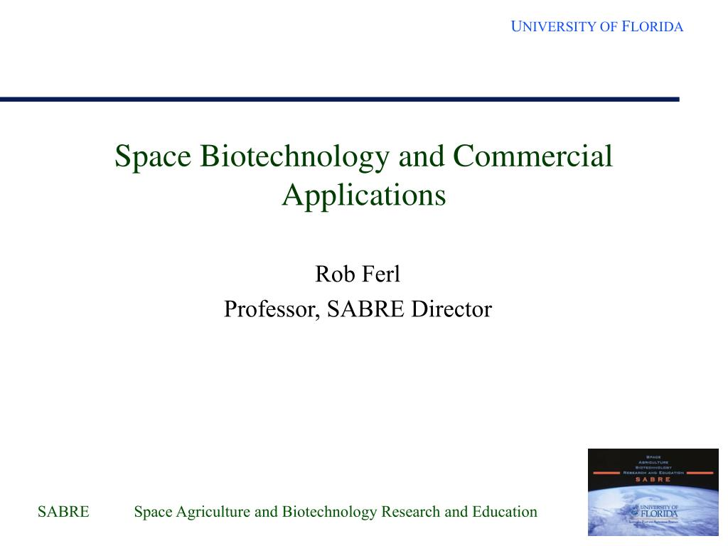 space biotechnology and commercial applications l.