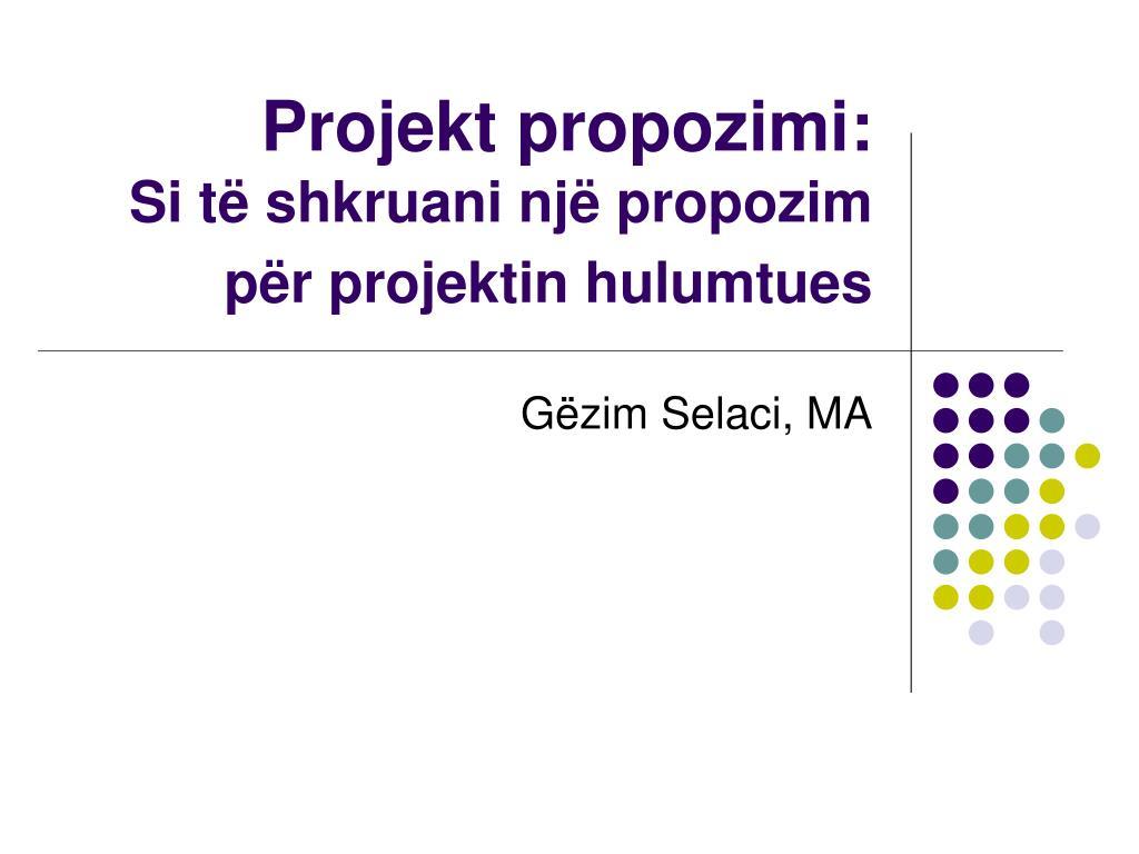 projekt propozimi si t shkruani nj propozim p r projekt in hulumtues l.
