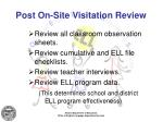 post on site visitation review