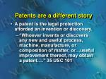 patents are a different story