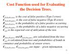 cost function used for evaluating the decision trees71