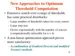 new approaches to optimum threshold computation