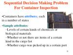 sequential decision making problem for container inspection