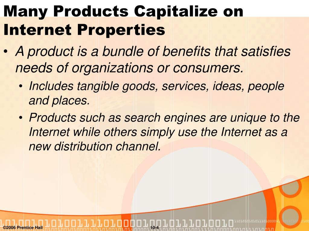 Many Products Capitalize on Internet Properties