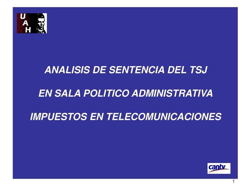 analisis de sentencia del tsj en sala politico administrativa impuestos en telecomunicaciones l.