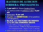 rastreo de audicion sordera prevalencia