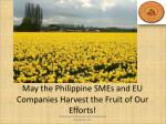 may the philippine smes and eu companies harvest the fruit of our efforts