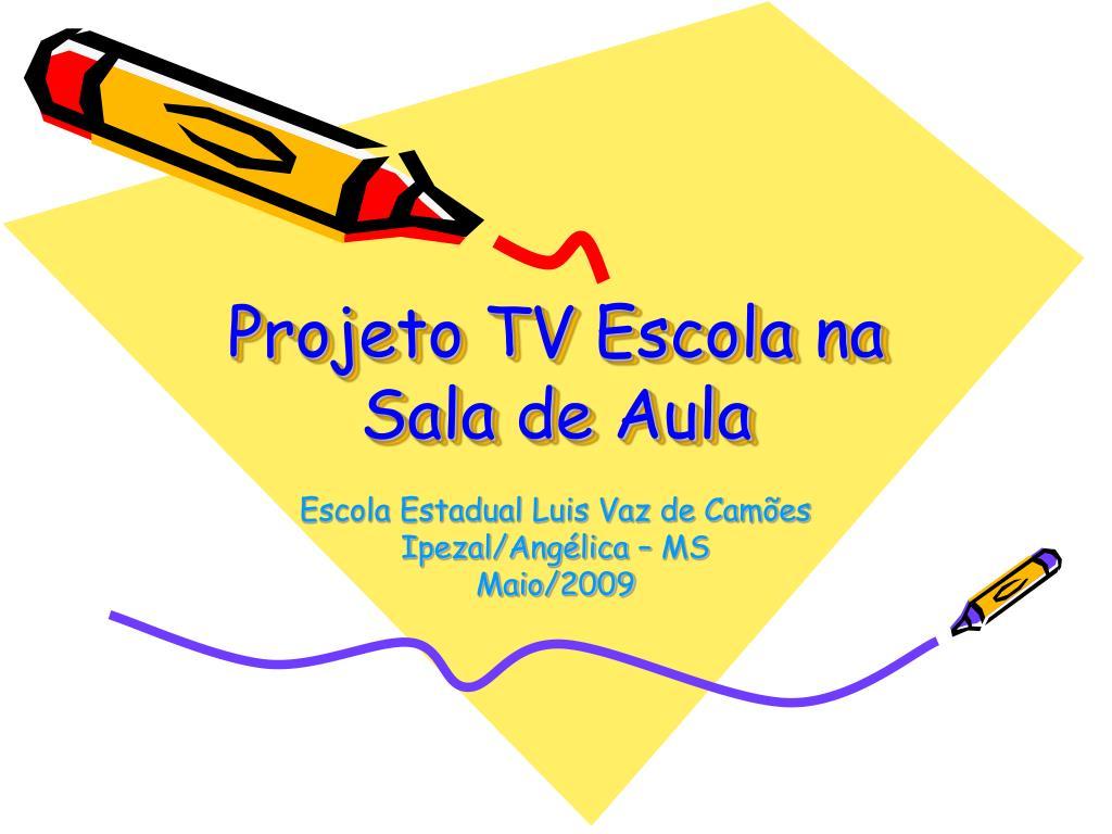 projeto tv escola na sala de aula l.
